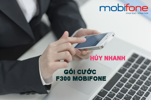 huy-nhanh-goi-cuoc-f300-mobifone