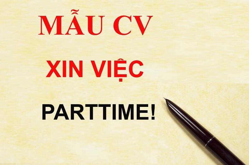 Tạo CV xin việc part time ấn tượng nhất với nhà tuyển dụng