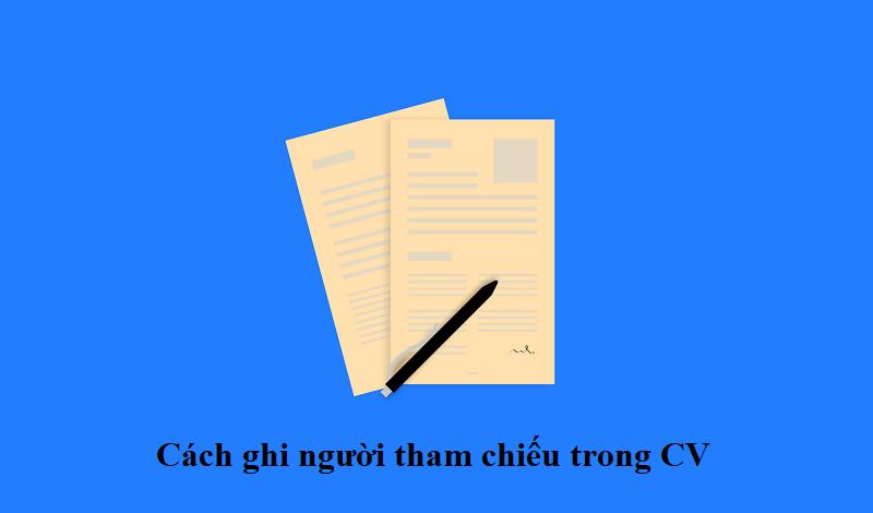 Cách ghi mục người tham chiếu trong CV chuẩn và chuyên nghiệp nhất