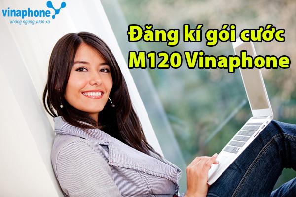 Bật mí thông tin về gói ưu đãi M120 Vinaphone